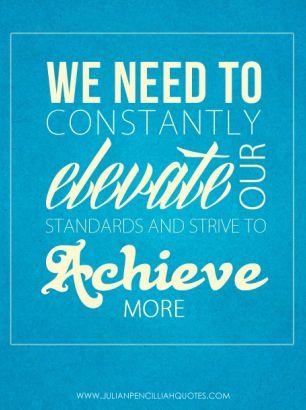 Strive to achieve more ' Julian Pencilliah #Achieve #Elevate