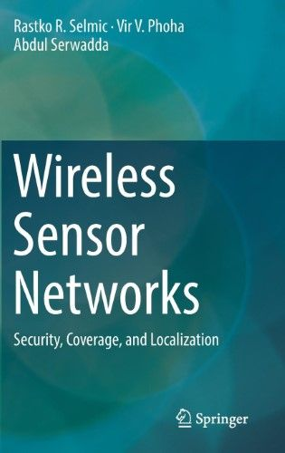 Wireless Sensor Networks:Security, Coverage, and