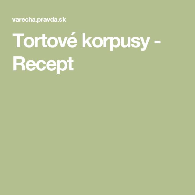 Tortové korpusy - Recept