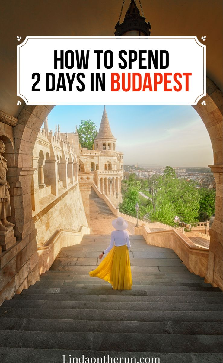 The Ultimate 2 Days In Budapest Itinerary Eastern Europe Travel Travel Destinations European European Travel
