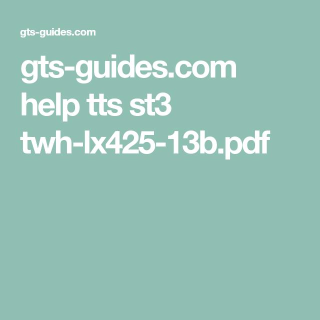 gts-guides com help tts st3 twh-lx425-13b pdf