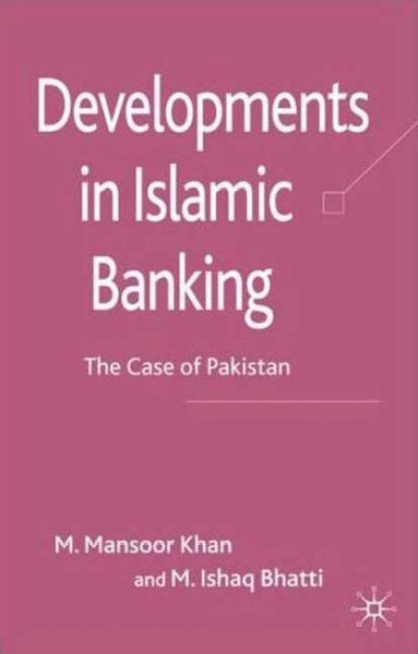 Developments in Islamic Banking The Case of Pakistan (Hardcover
