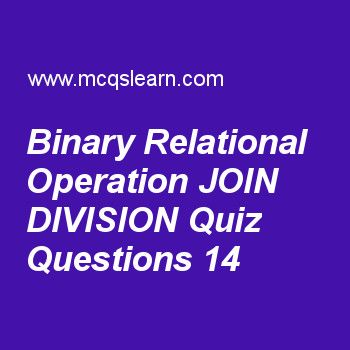 Learn Quiz On Binary Relational Operation Join Division Dbms Quiz 14 To Practice Quiz Questions And Answers Trivia Questions And Answers Life Cycle Worksheets Binary division worksheet with answers