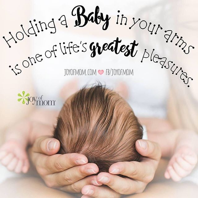 Joy Of Mom On Instagram Holding A Baby In Your Arms Is One Of Life S Greatest Pleasures Yesss It Is Holding Baby Baby Quotes Inspirational Words
