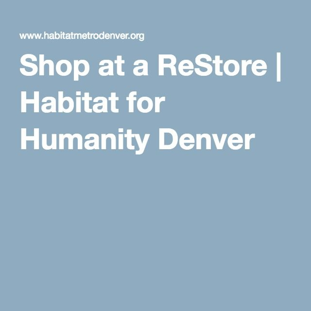 Shop at a ReStore | Habitat for Humanity Denver