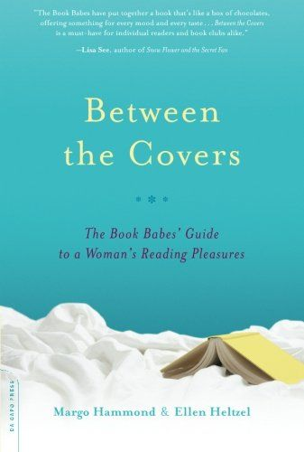 Between the Covers: The Book Babes' Guide to a Woman's Re...