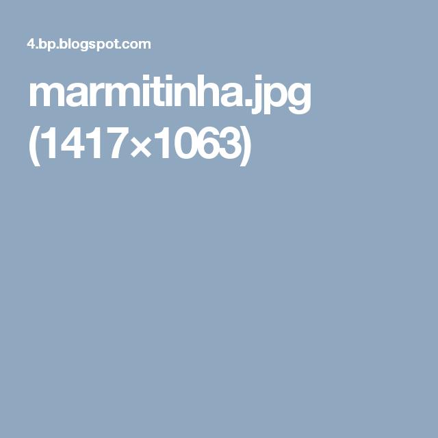 marmitinha.jpg (1417×1063)
