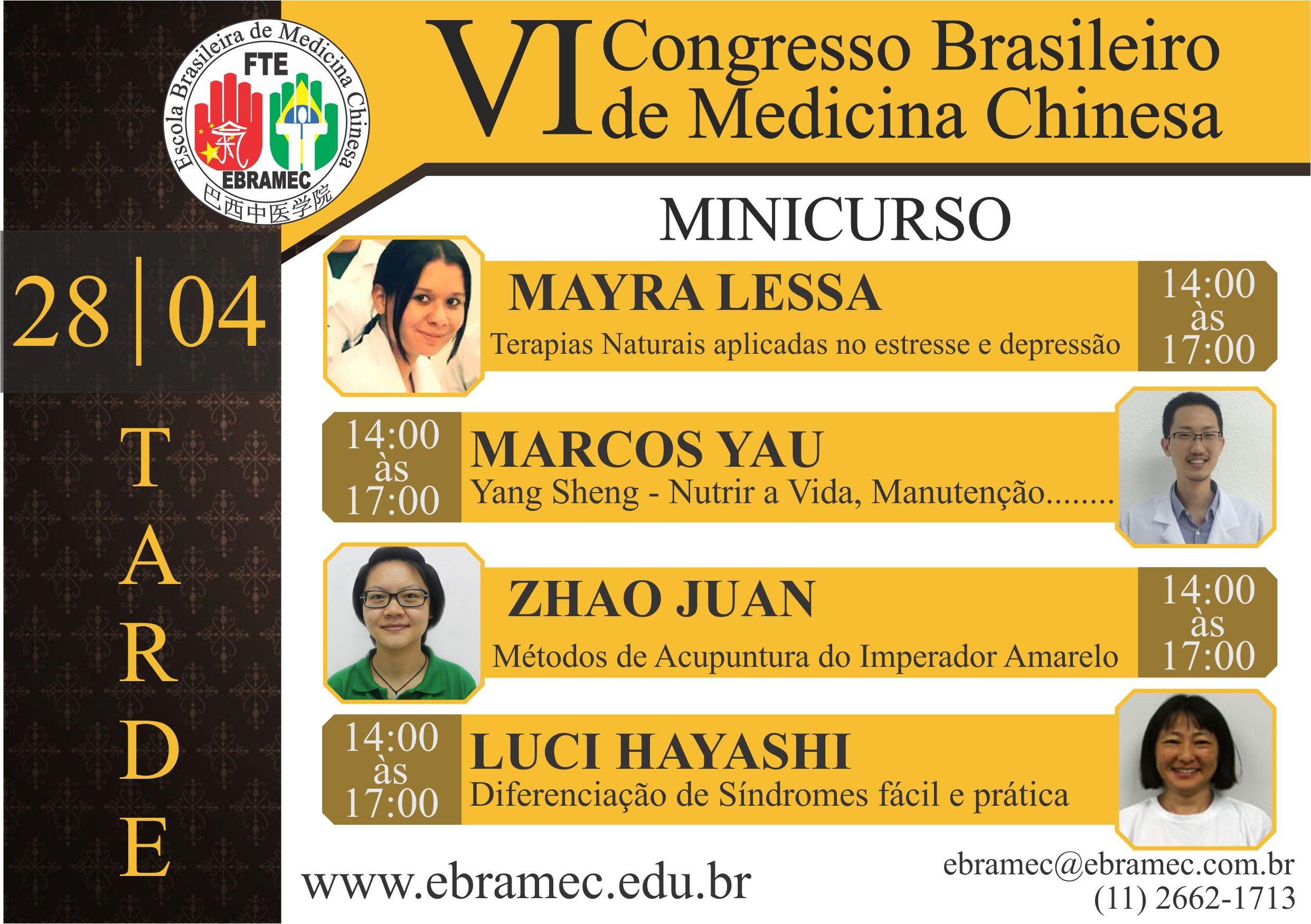 VI Congresso Brasileiro de Medicina Chinesa Dias: 28, 29 e 30 de Abril  Toda semana exibiremos uma lista de palestrantes confirmados até o momento!! Estes são do Mini Curso na parte da tarde!!! Corra e garanta sua vaga!!!  Para valores, informações e conteúdo do Congresso e Mini Cursos, acesse: http://congresso.ebramec.edu.br/  E para outras informações e inscrições, ligue 0xx11 2662-1713 ou pelo whatsapp: 0xx11 97504-9170 ou através do e-mail: ebramec@ebramec.com.br.