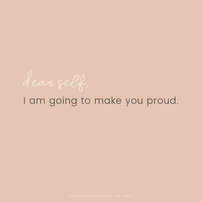 Inspirational and motivational quote - dear self, I am going to make you proud