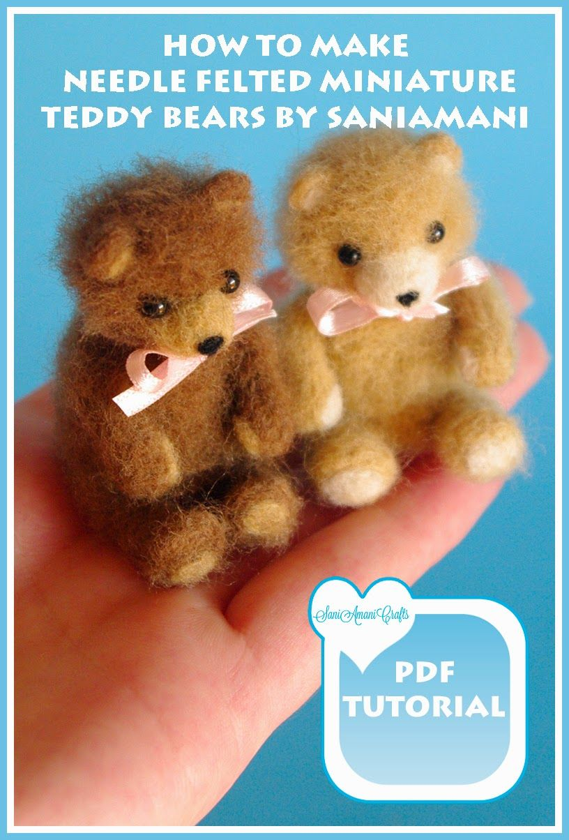Saniamanicrafts: Pdf Tutorial  How To Make Needle Felted Teddy Bea