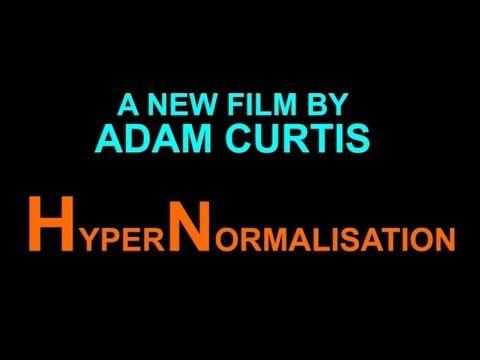 Hypernormalisation Adam Curtis 2016 Youtube Documentales Youtube Cine