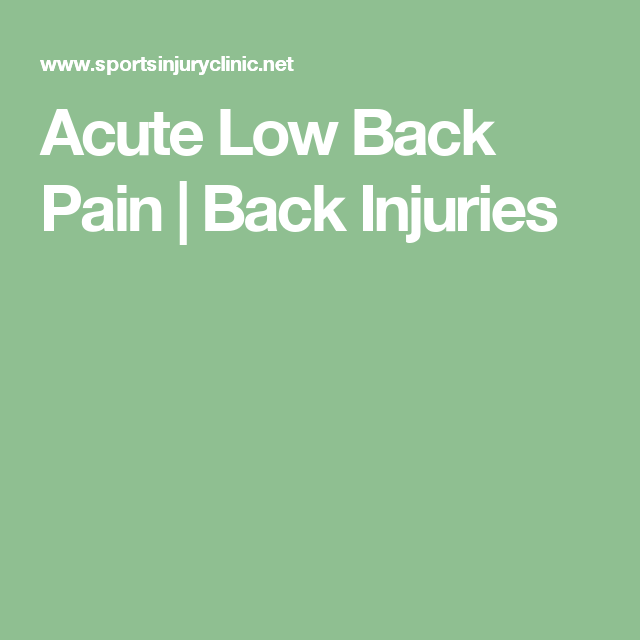 Acute Low Back Pain | Back Injuries