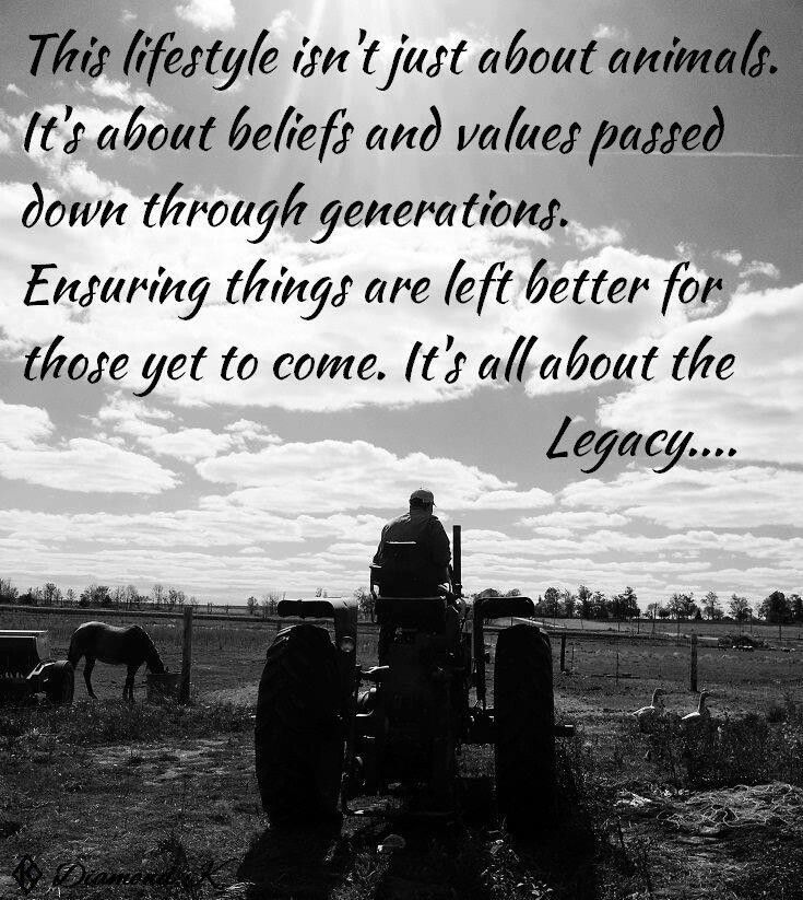 Legacy | Farmer quotes, Country quotes, Farm life