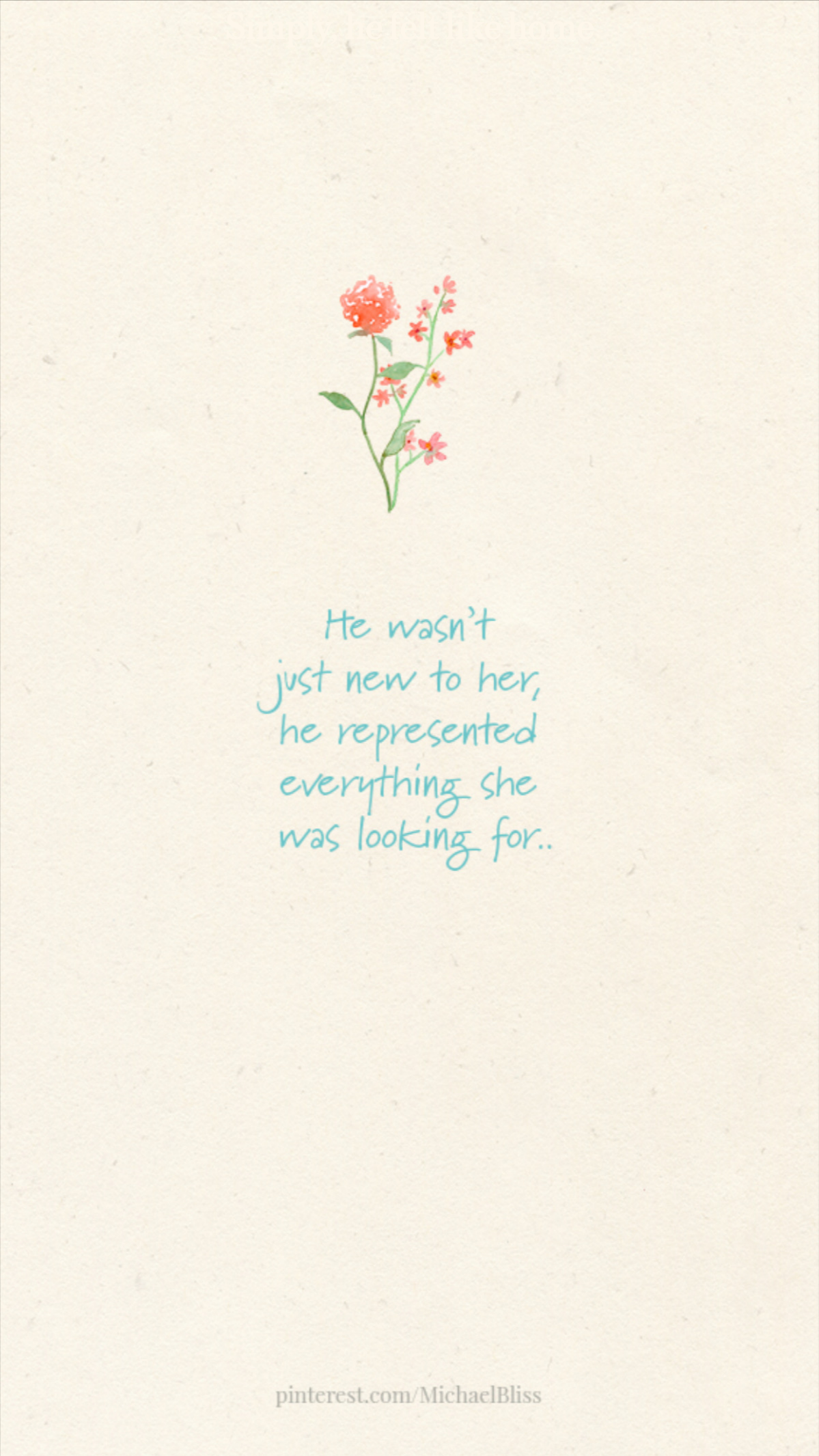 Simply, he felt like home
