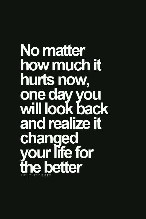 No Matter How Much It Hurts Now One Day You Will Look Back And Realize It Changed Your Life For Quotes About Photography Memories Quotes Inspirational Quotes