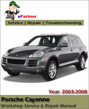 Porsche Cayenne Service Repair Manual 2003 2008 Pdf Porsche Cayenne Repair Manuals Porsche