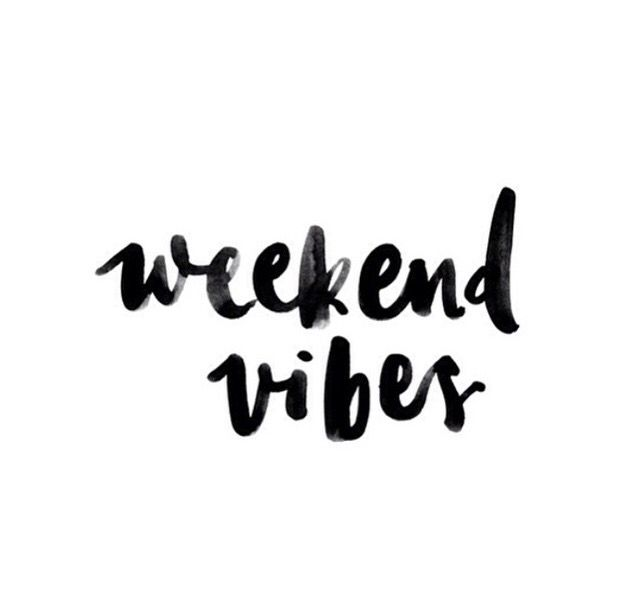 Image result for weekend vibes quotes