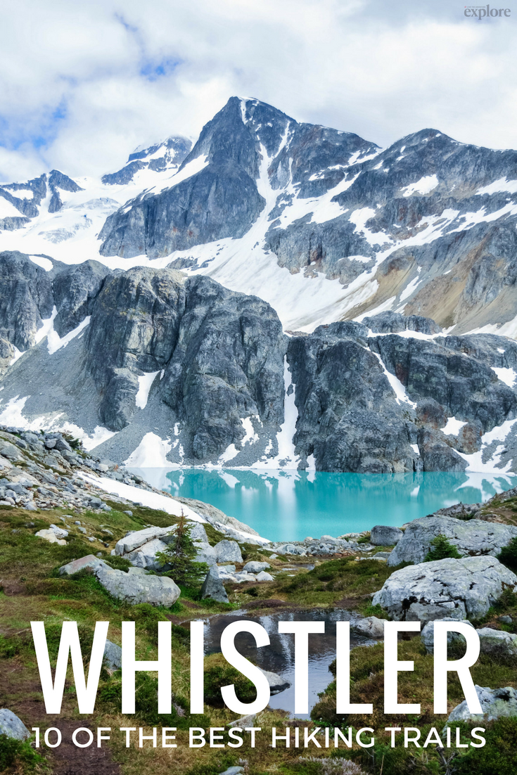 Best Backpacking Trips In British Columbia: 10 Of The Best Hiking Trails Near Whistler, British