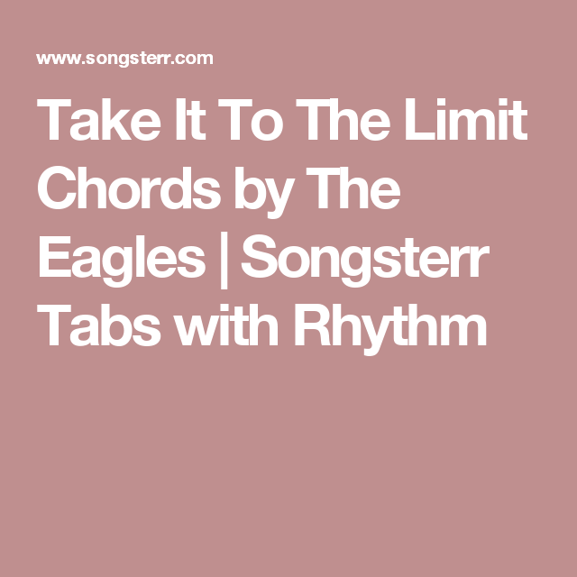 Take It To The Limit Chords by The Eagles | Songsterr Tabs with ...