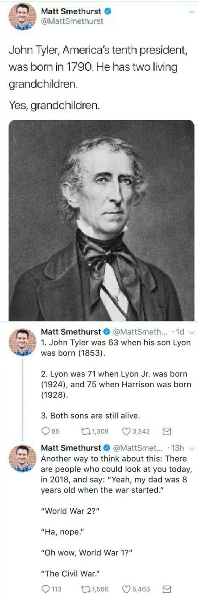 The Tenth President Of The Usa Was Born In 1790 He Has Two Grandsons Alive Right Now History Humor History Memes New Memes