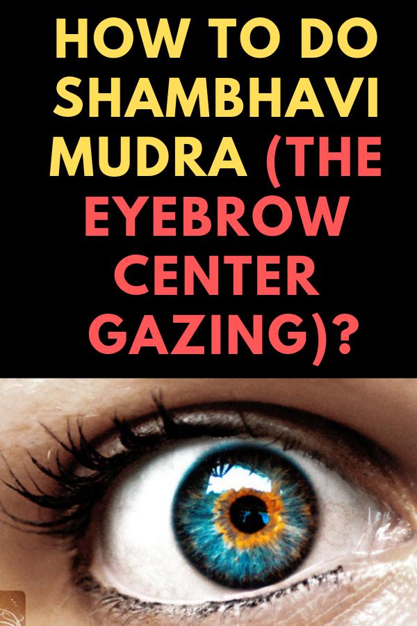 Shambhavi Mudra Meditation (Third Eye Mudra) - Eyebrow
