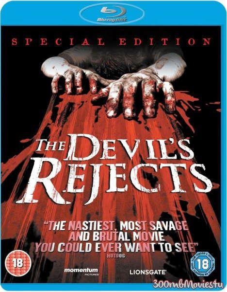 18+ The Devil's Rejects (2005) Dual Audio 480p BluRay x264 350MB Watch HD
