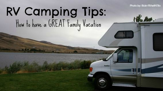 Photo of RV Camping Tips: How to have a great RV Family Vacation