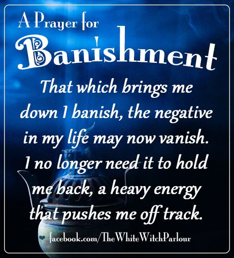 banish, banishment, prayer, spell, chant, ritual, new