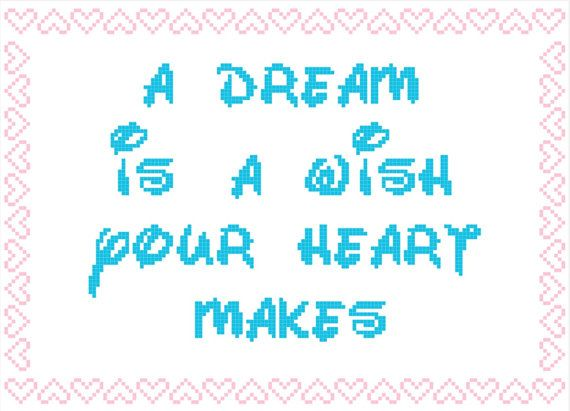 A Dream Is A Wish Your Heart Makes Cross Stitch Pattern Instant