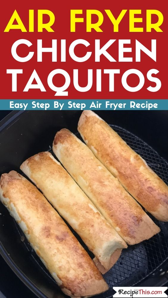 Air Fryer Chicken Taquitos Recipe This Receita em 2020