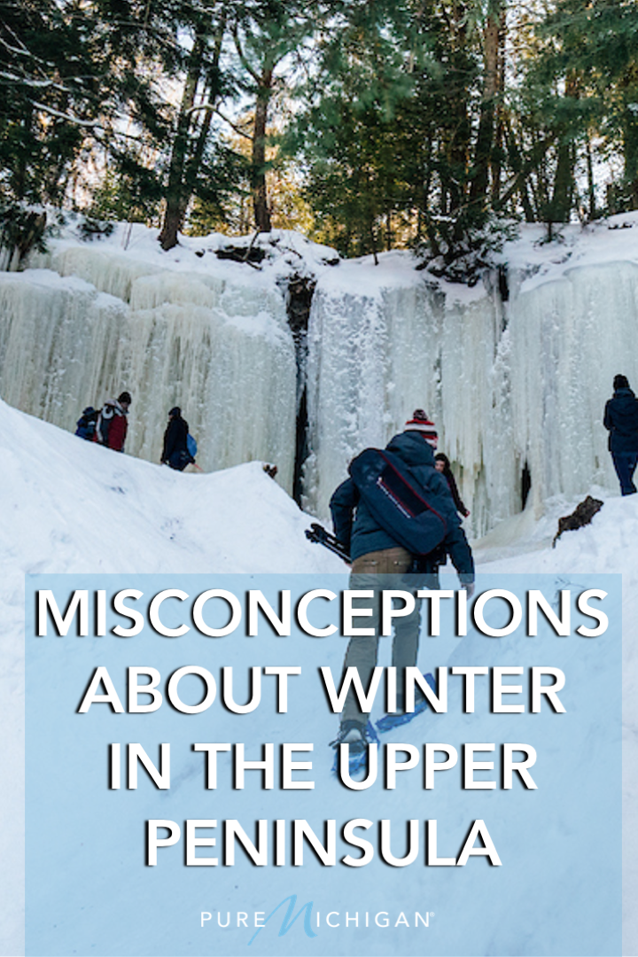 Misconceptions About Winter In The U P Upper Peninsula Winter Activities Winter