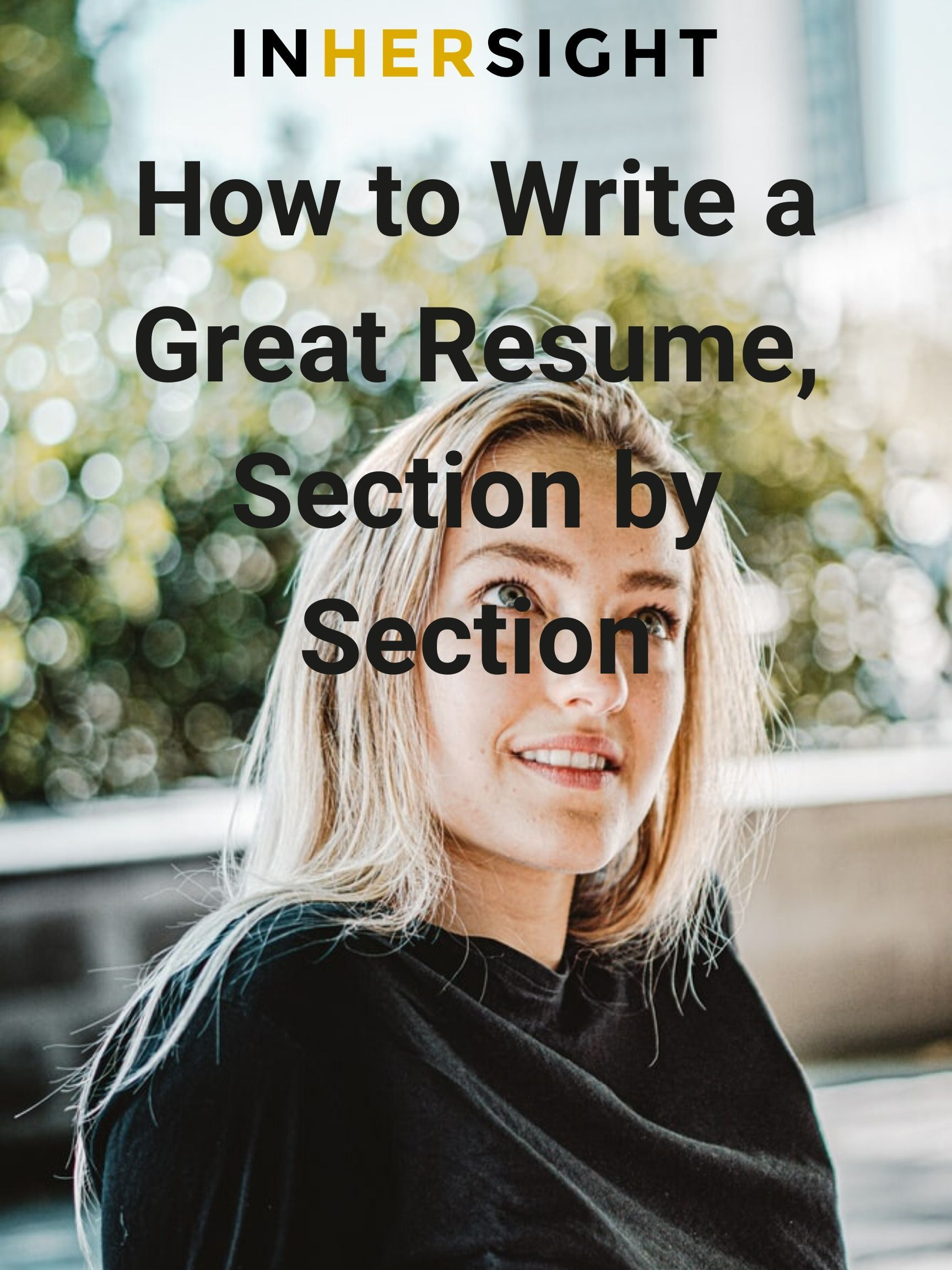 How to write a great resume section by section in 2020