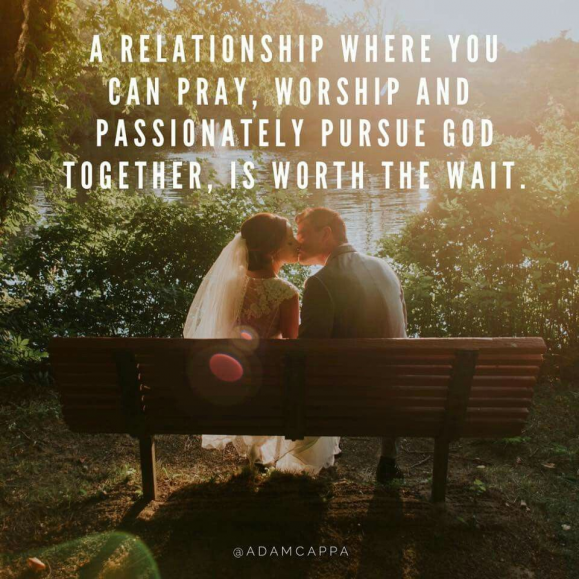 #Quote #AdamCappa #Relationship #Where #Pray #Worship #Passionately #Pursue #God #Together #Worth #Wait #BeBlessed #relationship