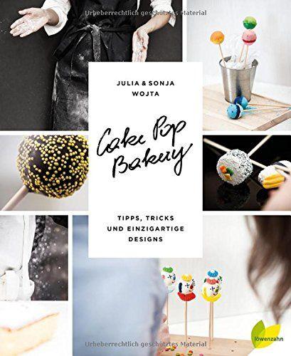 Cake Pop Bakery. Tipps, Tricks und einzigartige Designs von Julia und Sonja Wojta http://www.amazon.de/dp/3706625520/ref=cm_sw_r_pi_dp_6iqTwb03CZNBY