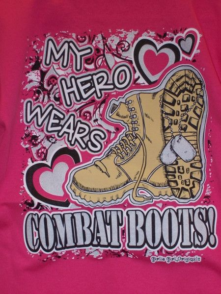 Girlie Girl T-Shirt - My Hero - Combat Boots! Visit us on Facebook, www.facebook.com/cajuntrade