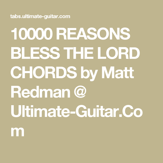 10000 REASONS BLESS THE LORD CHORDS by Matt Redman @ Ultimate-Guitar ...