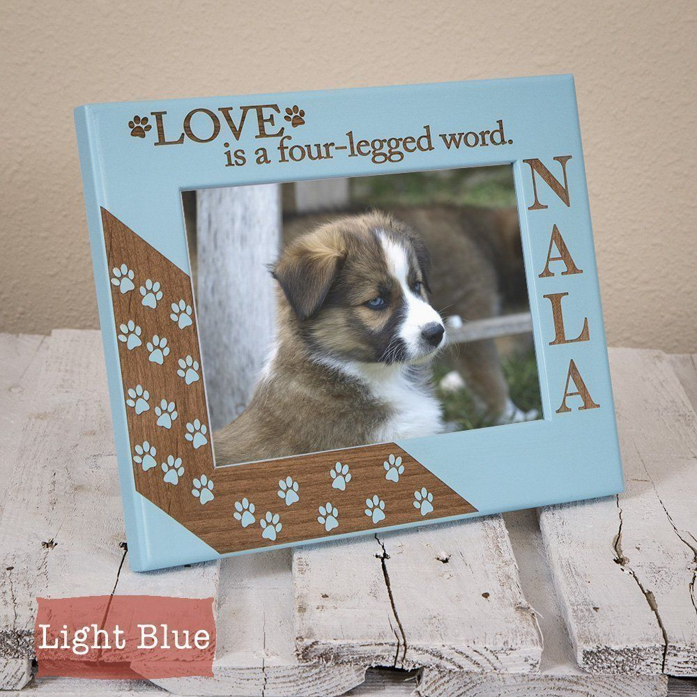 Personalized Dog Picture Frame - Love is a Four Legged Word ...
