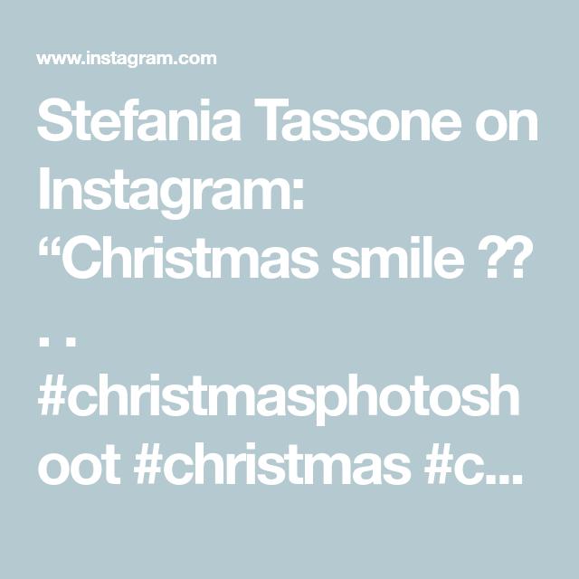 """Stefania Tassone on Instagram: """"Christmas smile 💝🎁 . . #christmasphotoshoot #christmas #christmasiscoming #christmaspictures #christmasphotography #christmasphoto…"""""""