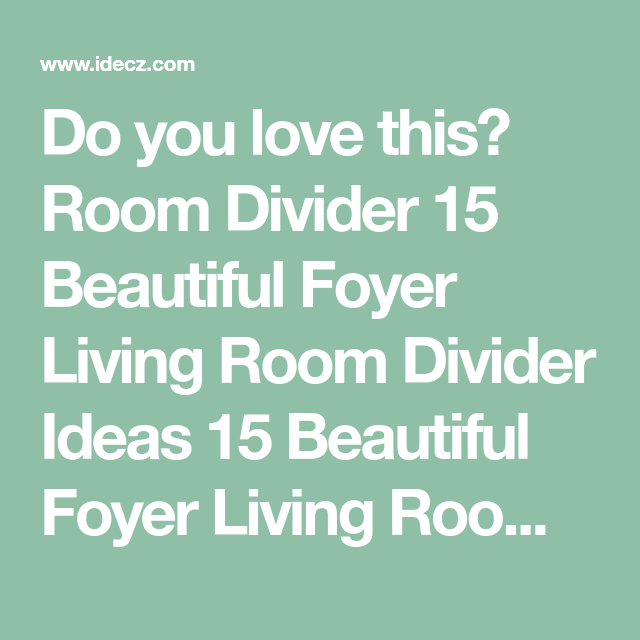 Do you love this? Room Divider 15 Beautiful Foyer Living ...