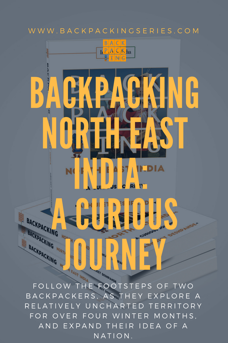 Backpacking North East India A Curious Journey North East Backpacking Northeast India