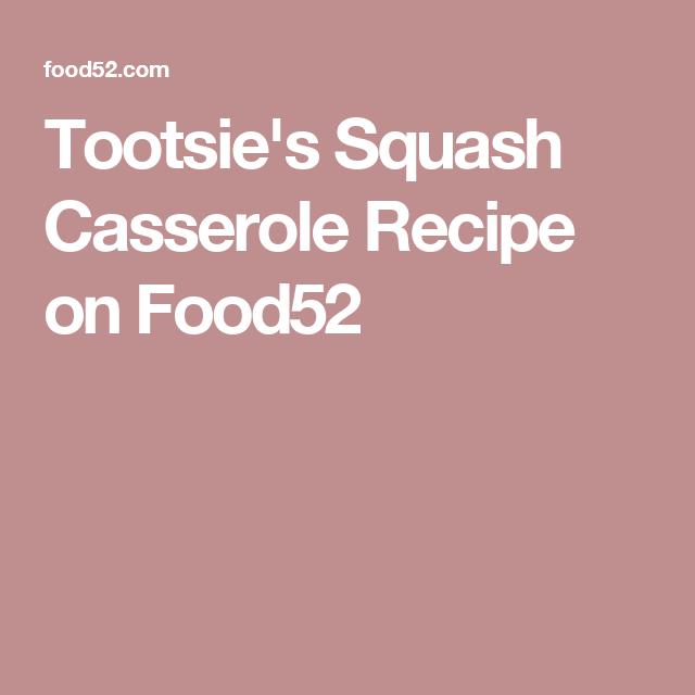Tootsie's Squash Casserole Recipe on Food52