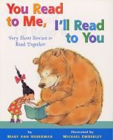 You Read to Me, I'll Read to You: Very Short Stories to Read Together / Mary Ann Hoberman. J 811.  Bk #1 - You Read to Me, I'll Read to You series. AR: 1.9. Lexile: 330.