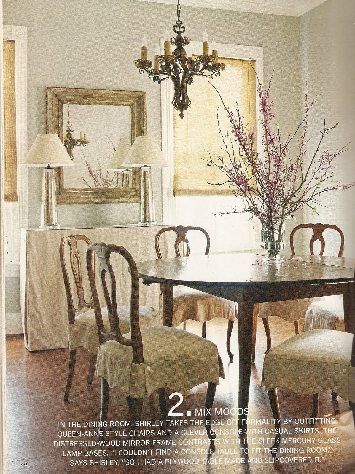 Country Home Feature 2 Mix Moods Take The Edge Off The Formality By Adding The Slip Covers On The Seats Console Dining Room Chair Slipcovers Slipcovers For Chairs Dining