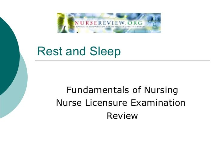 rest-and-sleep by Nurse ReviewDotOrg via Slideshare   For