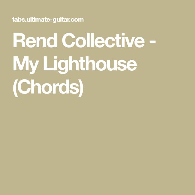 Rend Collective - My Lighthouse (Chords) | : Ukulele : | Pinterest ...