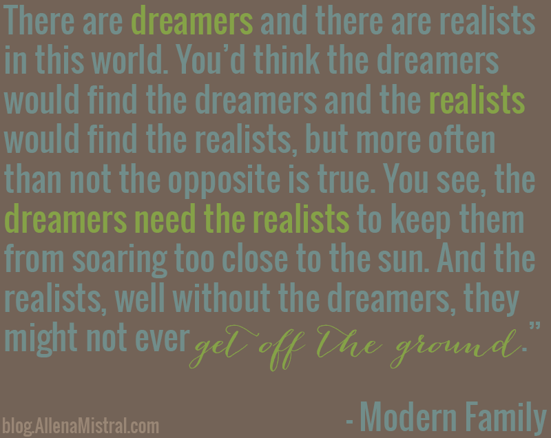 Dreamers And Realists Quote From Modern Family. I Love