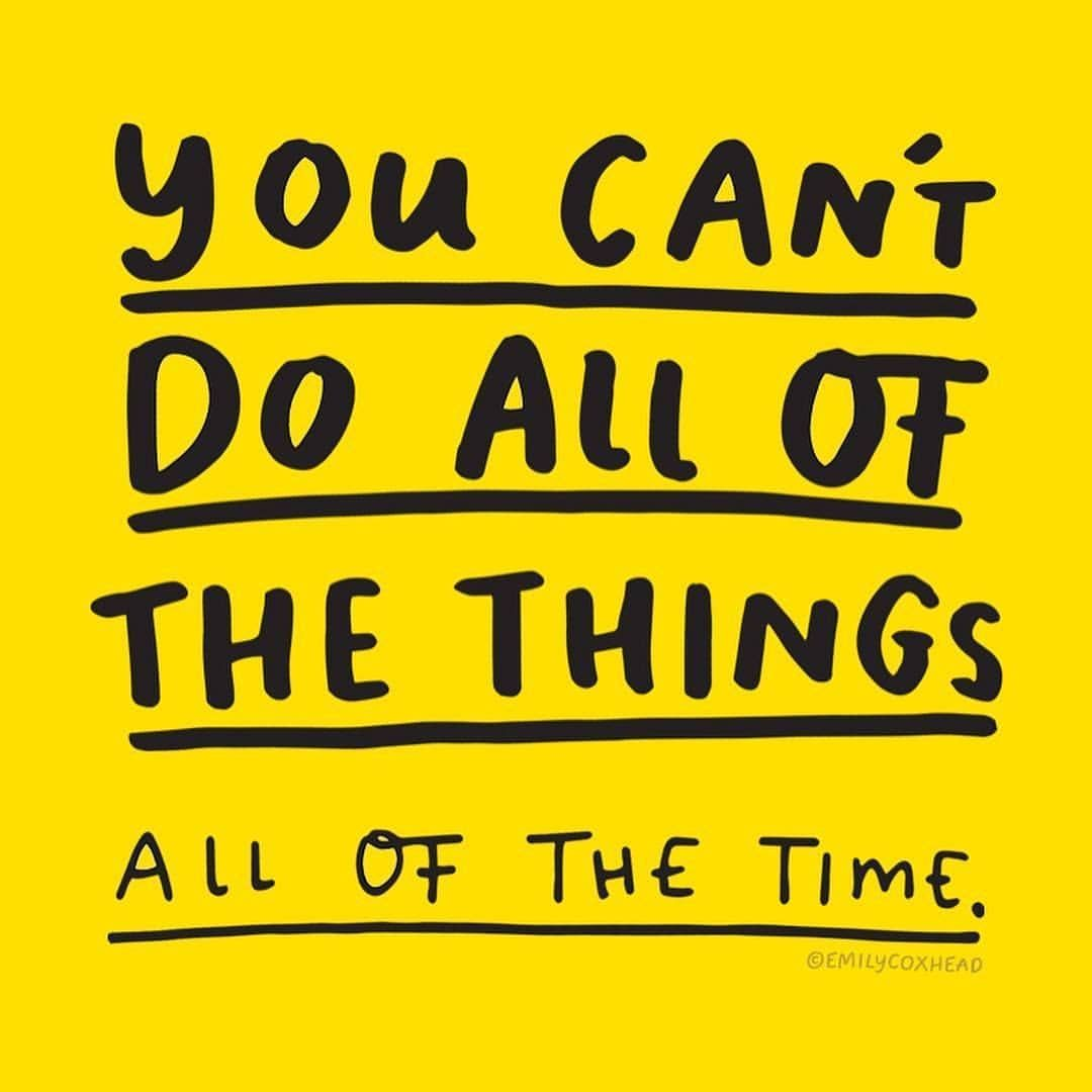 You Can T Do All Things All The Time