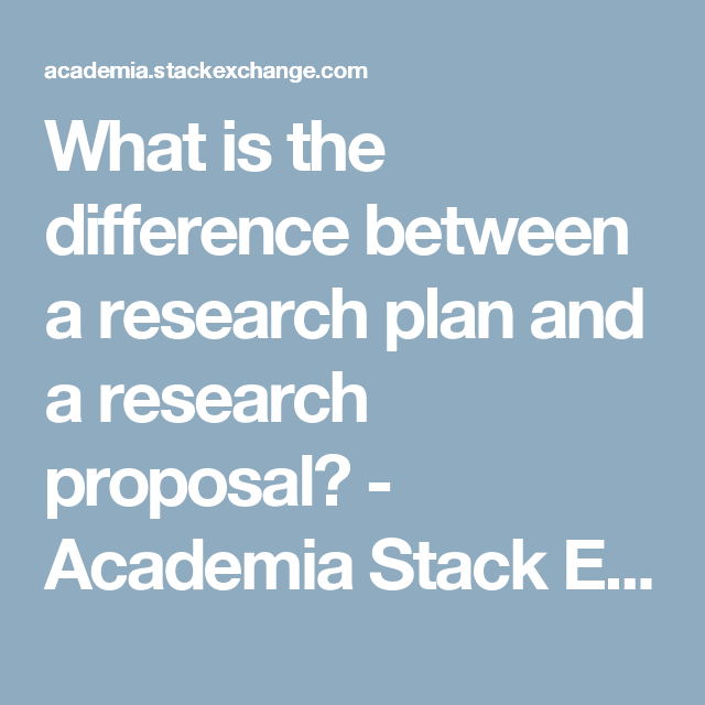 What Is The Difference Between A Research Plan And A Research
