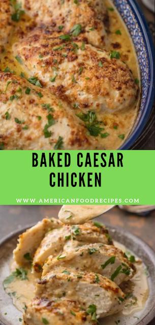 Baked Caesar Chicken Recipe American Food Recipes Baked Chicken Recipes Chicken Recipes American Chicken Recipes