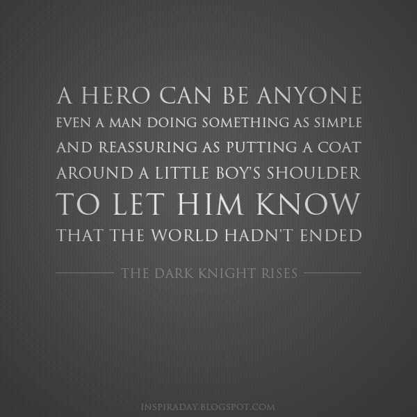 Hero Quotes Inspiration Anyone Can Be Hero Quote From The Dark Knight Rises  Inspirational . Inspiration Design